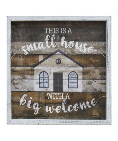 Loving This Small House Big Welcome Framed Wall Art On Zulily Zulilyfinds Small House Framed Wall Art Chic Wall Art