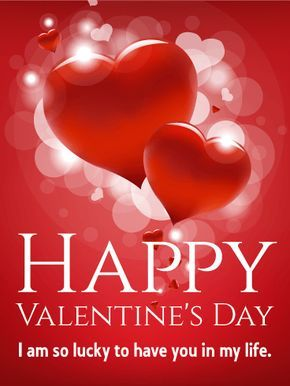 If The Love Of Your Life Makes You Feel Like You Won The Lottery Or Found A Lucky Penny Use This Valentine Happy Valentines Day Card Happy Valentines Day Quotes For