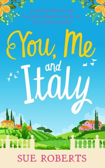Buy You, Me and Italy: An utterly hilarious and feel good romantic comedy set in the Italian sunshine by Sue Roberts and Read this Book on Kobo's Free Apps. Discover Kobo's Vast Collection of Ebooks and Audiobooks Today - Over 4 Million Titles! Best Romantic Comedies, Romantic Comedy Movies, Got Books, Books To Read, Summer Romance, Adventure Movies, What To Read, Free Reading, Book Photography