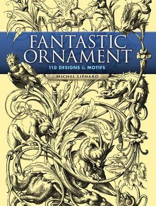 Pdf Download Fantastic Ornament 110 Designs And Motifs By Michel Lienard Free Epub Dicas De Design Grafico Estampas Doodles