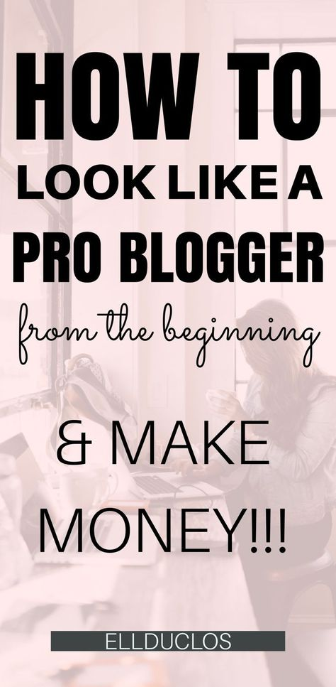 How to Look Like a Professional Blogger from the Beginning