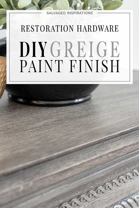 DIY Restoration Hardware GREIGE Finish - Hi thanks for joining me! I'm excited to share today's makeover with you. Restoration Hardware Paint, Furniture Restoration, Refurbished Furniture, Repurposed Furniture, Recycling Furniture, Furniture Top View, Furniture Legs, White Washed Furniture, Bedroom Furniture Makeover