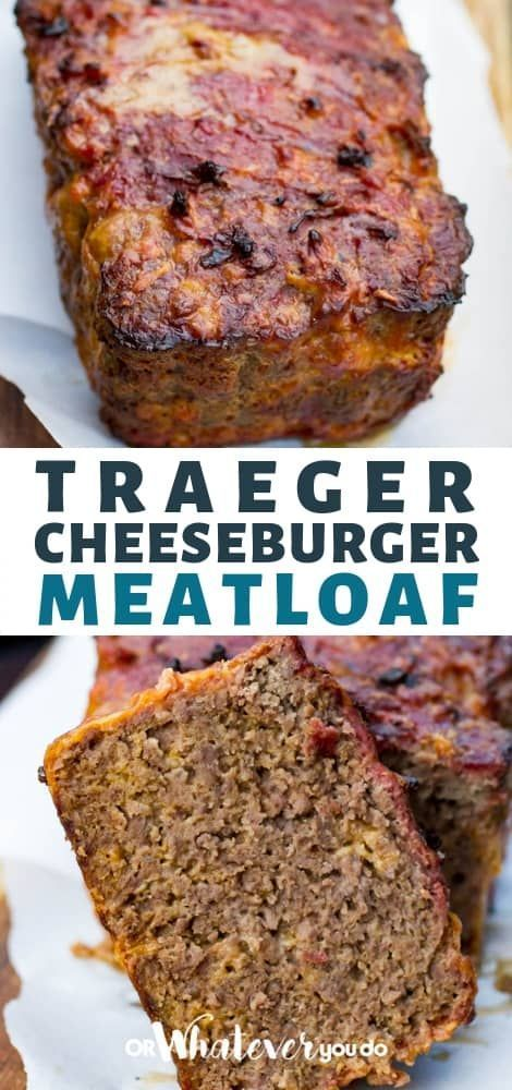 Traeger Cheeseburger Meatloaf Recipe Smoked Meatloaf Grilled Meatloaf Recipe Cheeseburger Meatloaf