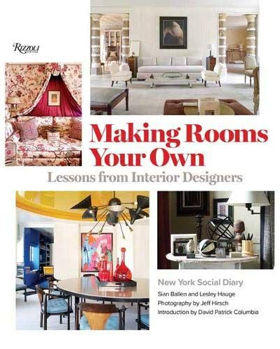 Making Rooms Your Own Lessons From Interior Designers In 2021 Interior Design Books New Interior Design Interior Designers