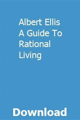 Albert Ellis A Guide To Rational Living Rational Emotive