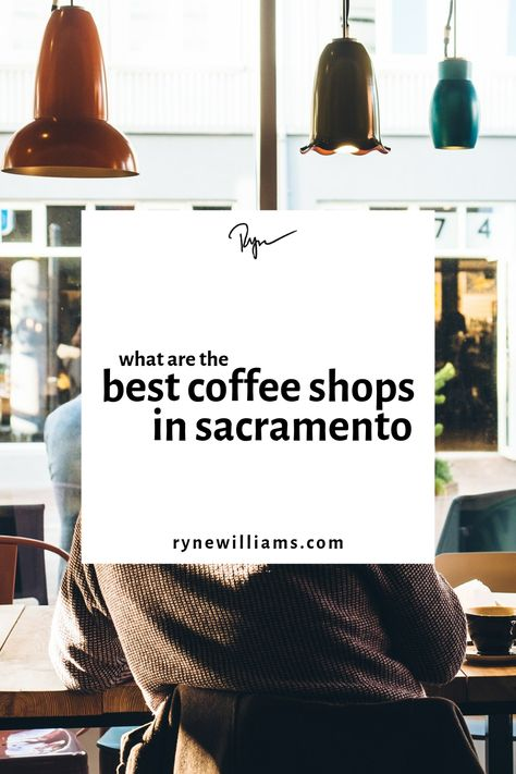 Do you live in Sacramento?  Are you an avid coffee drinker?  Read this article to see if your favorite coffee shop made it onto my list of the Best Coffee Shops in Sacramento.