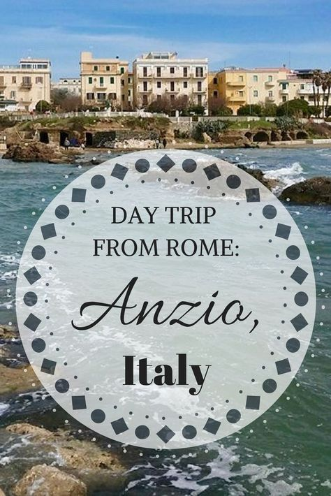 A Day In Anzio Italy Day Trips From Rome Italy Road Trips
