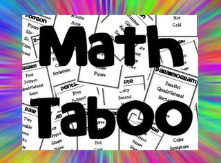 Math taboo game--good idea for reviewing vocabulary. Could be used in Social Studies and Reading as well!