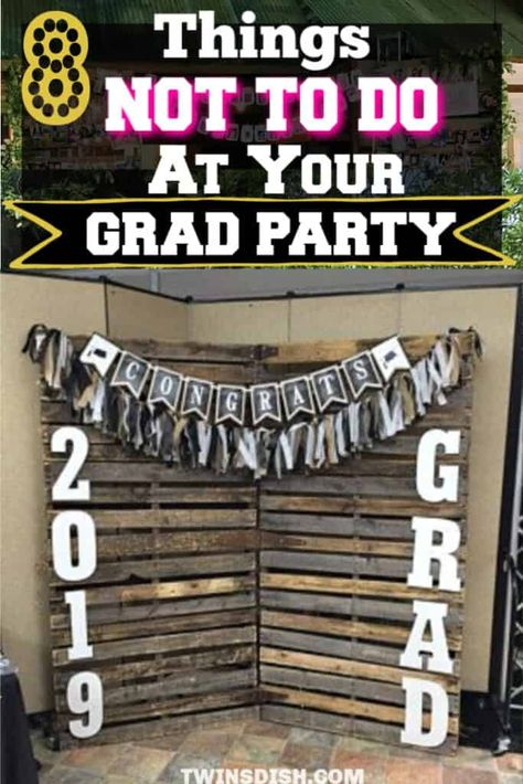 10 Things NOT To Do At Your Graduation Party - Twins Dish
