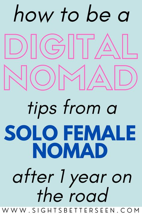 How to Be a Digital Nomad: Tips from a Solo Female Traveler - Sights Better Seen