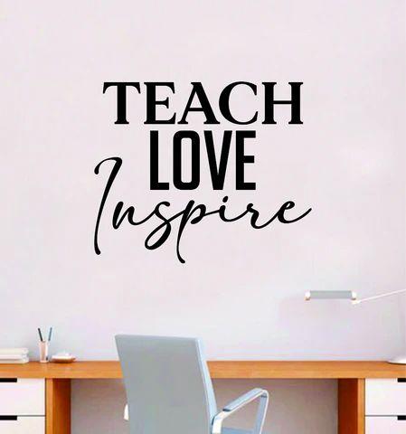 (1) Teach Love Inspire Wall Decal Sticker Quote Vinyl Art Bedroom Room Hom – boop decals