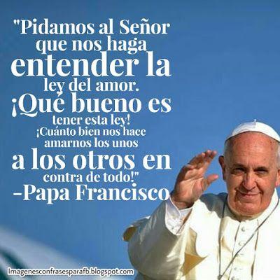 Imagenes Bonitas Y Pensamientos Positivos Frases Para Papa Papa Francisco Frases Papa Francisco