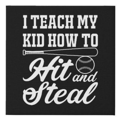 I Teach My Kid To Hit And Steal Baseball Parent Gi Faux Canvas Print Baseball Canvas Teaching Canvas Prints
