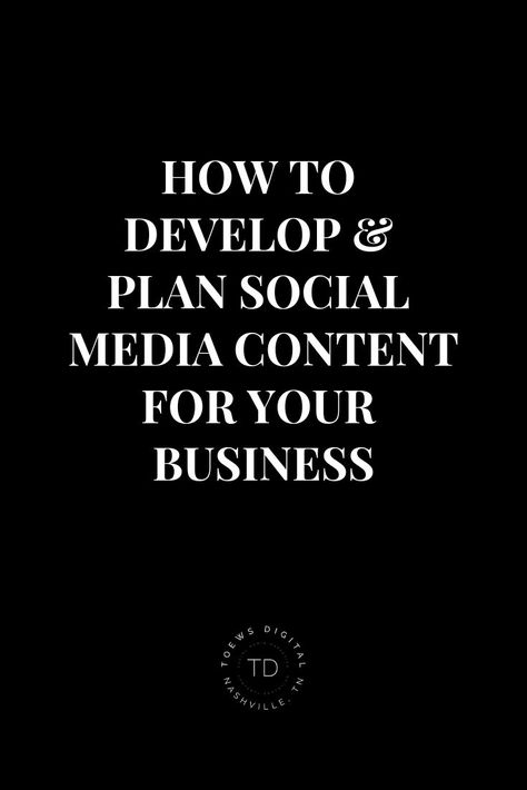 How to develop  plan social media content for your business