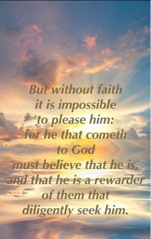 Wisdom and Instruction: Hebrews 11:6 KJV | Kjv, Bible truth, Faith in god
