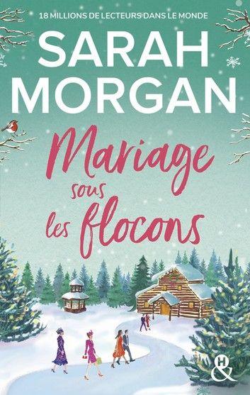 Mariage Sous Les Flocons Ebook By Sarah Morgan Rakuten Kobo In 2021