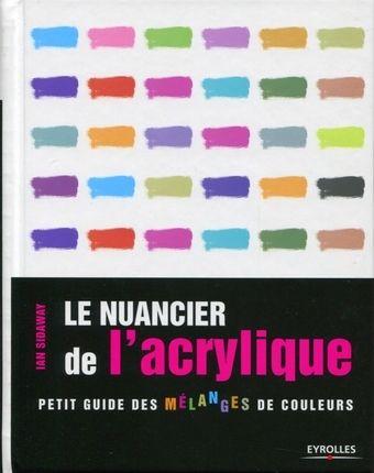 Le Nuancier De L Acrylique Nuancier Acrylique Melange De Couleur