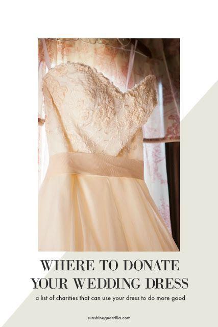 Sunshine Guerrilla Where To Donate Your Wedding Dress Used Wedding Dresses Sell Wedding Dress Preowned Wedding Dresses