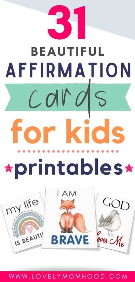 31 Beautiful Affirmation Cards for Kids (Printable) - lovely momhood