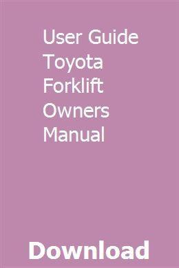 User Guide Toyota Forklift Owners Manual Owners Manuals Repair Manuals Gmc Sierra Denali
