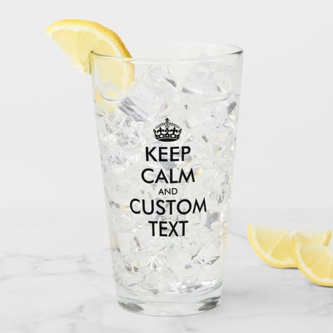 Custom keep calm and carry on quote drinking glass