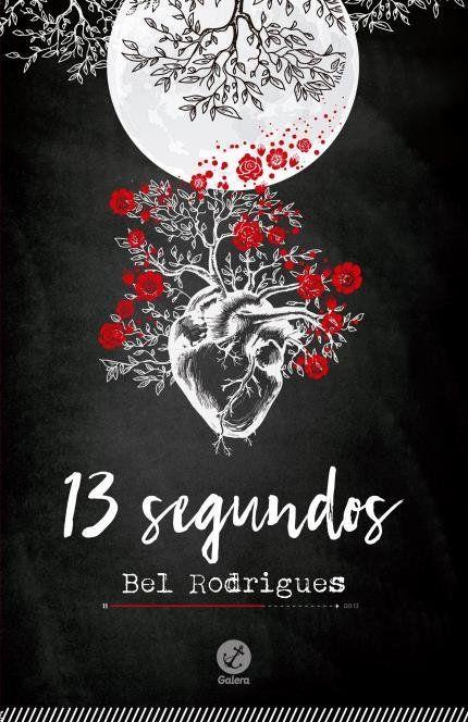 13 Segundos Bel Rodrigues Com Imagens Livros Leitura De