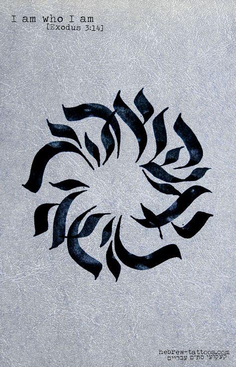 """I am who I am"" from Exodus by hebrew-tattoos.com                                                                                                                                                      More"