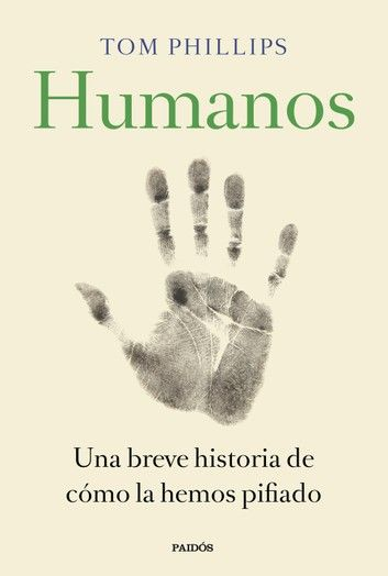 Humanos Ebook By Tom Phillips Rakuten Kobo Libros Sobre Educacion Libros Humanidad
