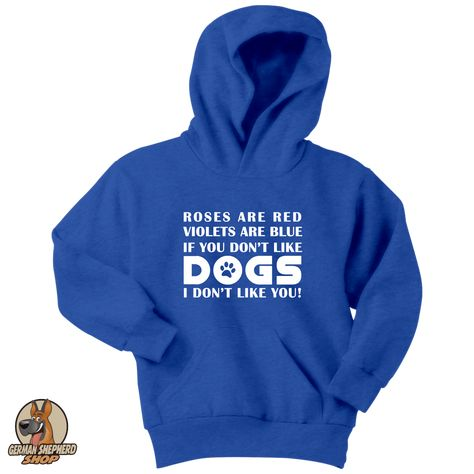 """What's the best way to put a twist on a classic saying? With dogs and sarcasm, of course! This sassy design says """"roses are red, violets are blue, if you don't like dogs, I don't like you!"""" Really though, who wouldn't like a dog?"""