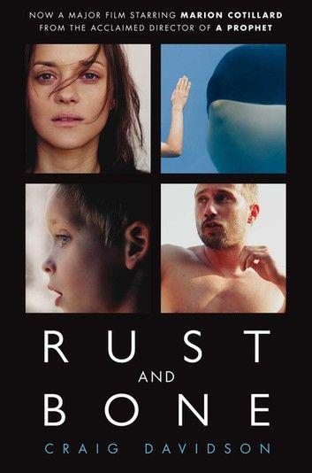 Rust And Bone Ebook By Craig Davidson To The Bone Movie Good