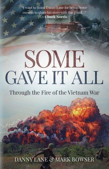 Some Gave It All Ebook By Danny Lane Rakuten Kobo Vietnam War Vietnam War