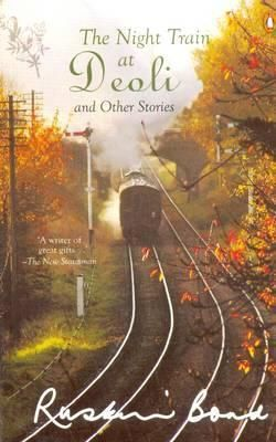 The Night Train At Deoli And Other Stories Ruskin Bond Ruskin Bond Stories Night Train