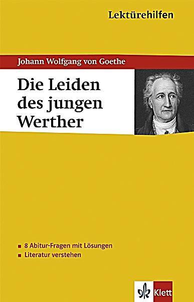 Lekturehilfen Johann Wolfgang Von Goethe Die Leiden Des Jungen Werther Buch In 2020 Leiden Des Jungen Werther Von Goethe Und Johann Wolfgang Von Goethe