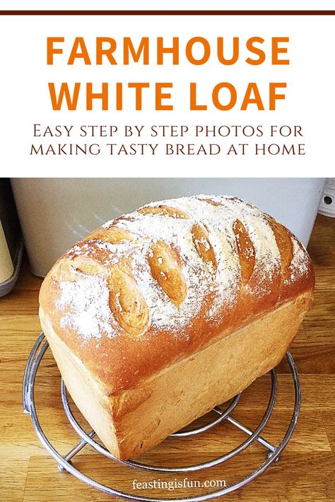 Farmhouse White Loaf - Feasting Is Fun Loaf Bread Recipe, Best Bread Recipe, Loaf Recipes, Baking Recipes, Farmhouse Bread Recipe, Cottage Bread Recipe, Cottage Loaf, Basic White Bread Recipe, White Flour Bread Recipe