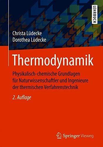 Thermodynamik Physikalisch Chemische Grundlagen F R Naturwissenschaftler Und Ingenieure Der Thermischen Verfahrenst Verfahrenstechnik Wissenschaftler Technik