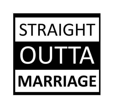A personal favorite from my Etsy shop https://www.etsy.com/listing/275591026/staight-outta-marriage-divorce-party-tee