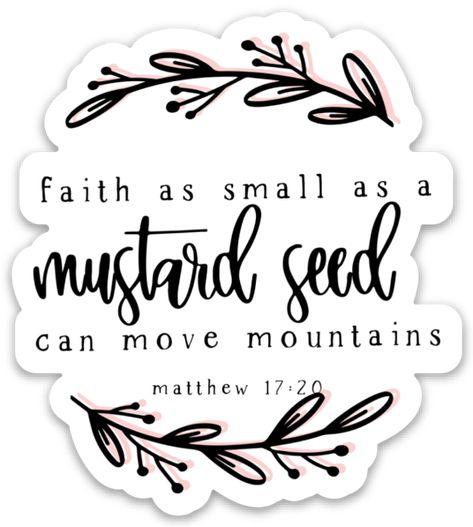 Faith as Small as a Mustard Seed Sticker