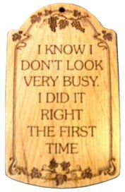 'I know I don't look very busy'  sign