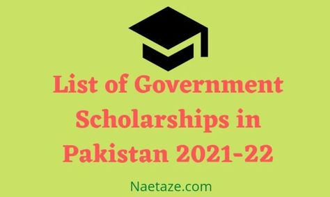 List of Government Scholarships in Pakistan 2021-22