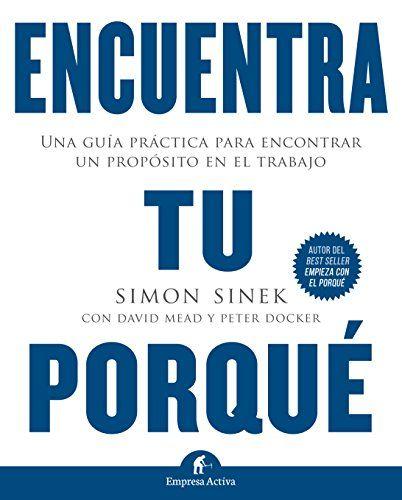 Encuentra Tu Porqu Gesti N Del Conocimiento Ebook Simon Sinek Porqu Gesti Encuentra Tu Ebook Ebooks Author