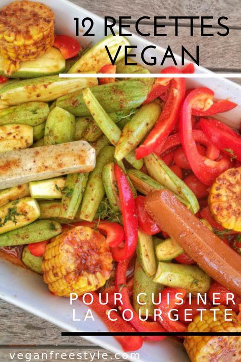 Comment Cuisiner La Courgette 12 Recettes Vegetales A Decouvrir