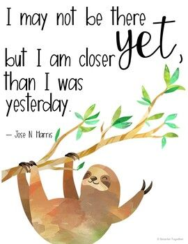 Inspirational Sloth Theme Classroom Decor Posters | Sloth quote, Sloth,  Sloth life