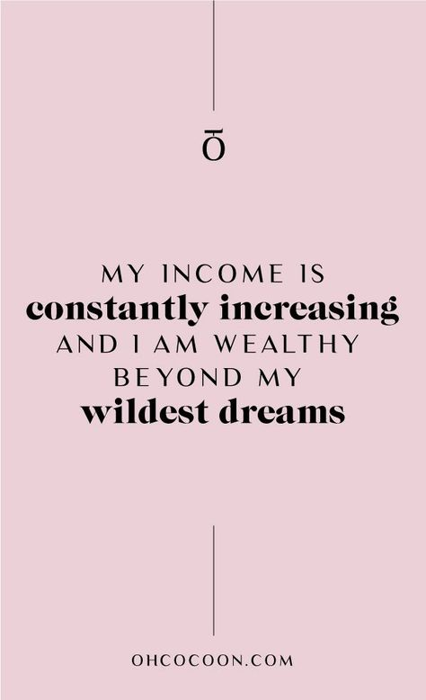 "oh cocoon Attracting abundance into your life is crucial to your success. ""My income is constantly increasing and I am wealthy beyond my wildest dream. Positive Affirmations Quotes, Wealth Affirmations, Morning Affirmations, Law Of Attraction Affirmations, Law Of Attraction Quotes, Affirmation Quotes, Career Affirmations, Haut Routine, Abundance Quotes"