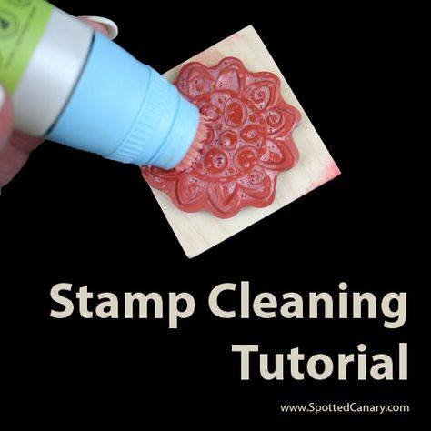 How to Clean Stamps - Cleaning Stamps Tutorial on Spotted Canary