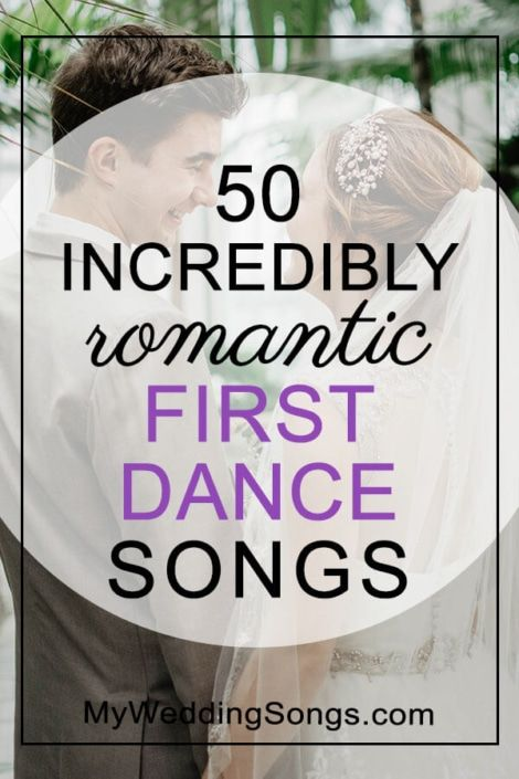 50 Incredibly Romantic First Dance Songs My Wedding Songs First Dance Songs 1st Dance Wedding Songs Wedding Songs