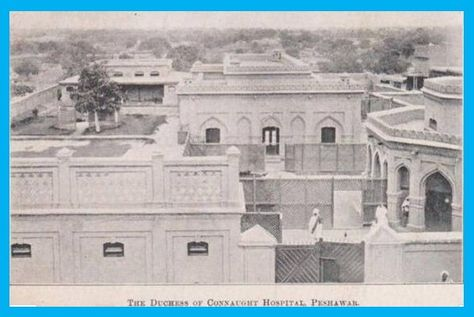 Old Photos Of Peshawar The Duchess Of Connaught Hospital Peshawar 1906 Historical Old Pictures Of Peshawar Old Pictures Old Photos Photo