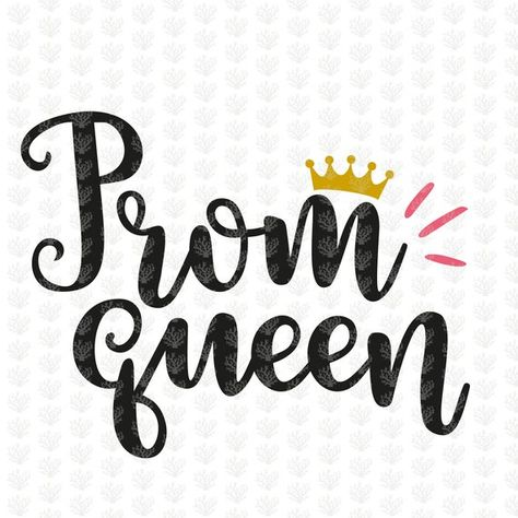 Prom Queen Svg, Prom Quote Clipart, Cute Prom Svg, Gift For ...