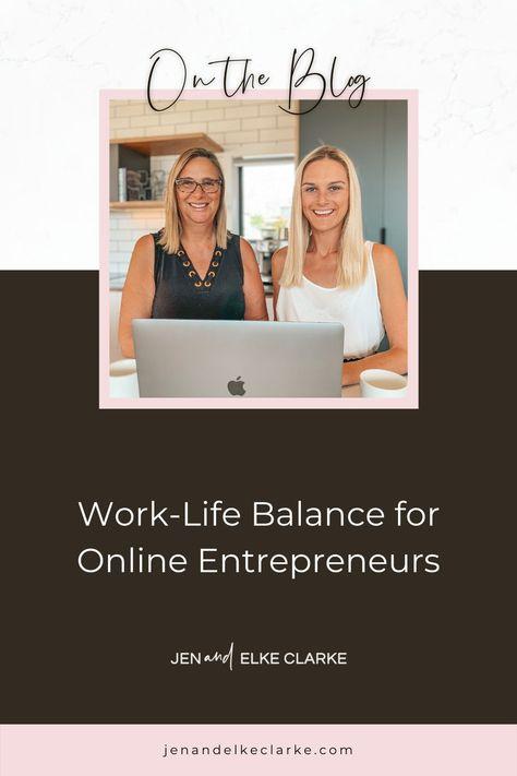 Work-Life Balance for Online Entrepreneurs   Jen and Elke Clarke