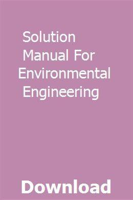 Solution Manual For Environmental Engineering Environmental Engineering Curriculum Mapping Data Analysis