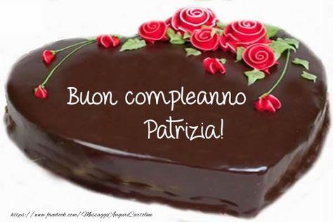 Torta Compleanno Patrizia.Cartoline Di Compleanno Buon Compleanno Patrizia Scrittura Su
